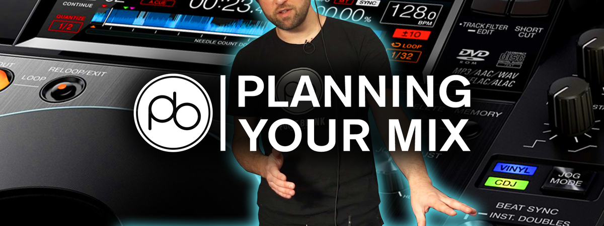 DJ Tips: Learn How to Plan Your Mixes Like A Pro w/ Point Blank