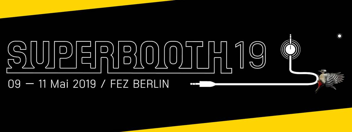 SuperBooth19 - Trade fair and festival for electronic musical instruments and electronic music