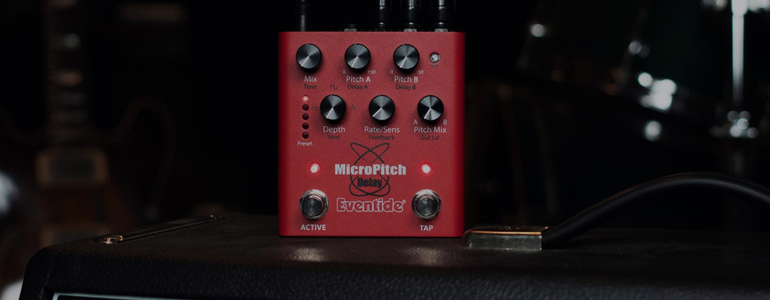 Eventide released MicroPitch Delay Pedal en UltraTap Pedal