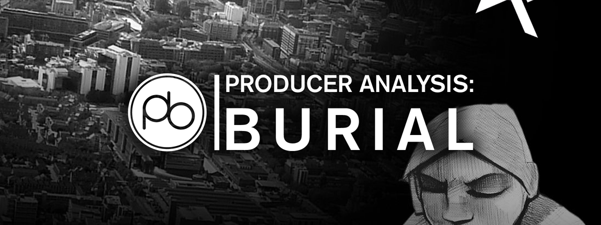 Point Blank Producer Analysis: Learn the Techniques Behind Burial's Signature Sound